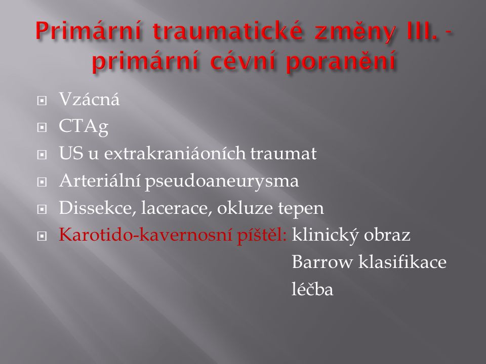 Primární traumatické změny III. - primární cévní poranění