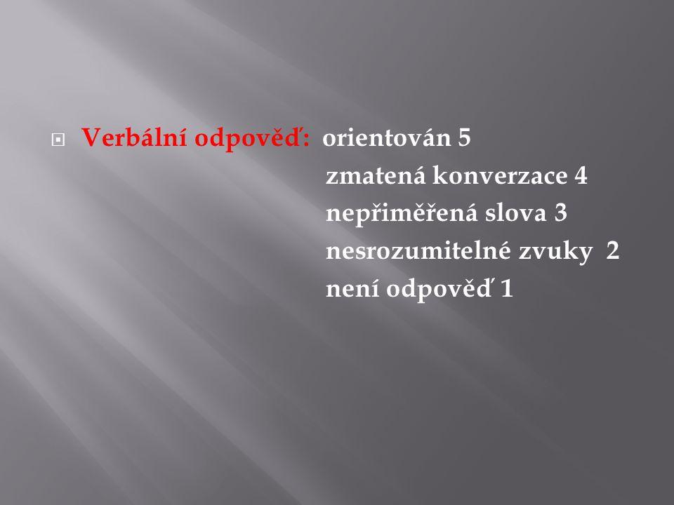 Verbální odpověď: orientován 5
