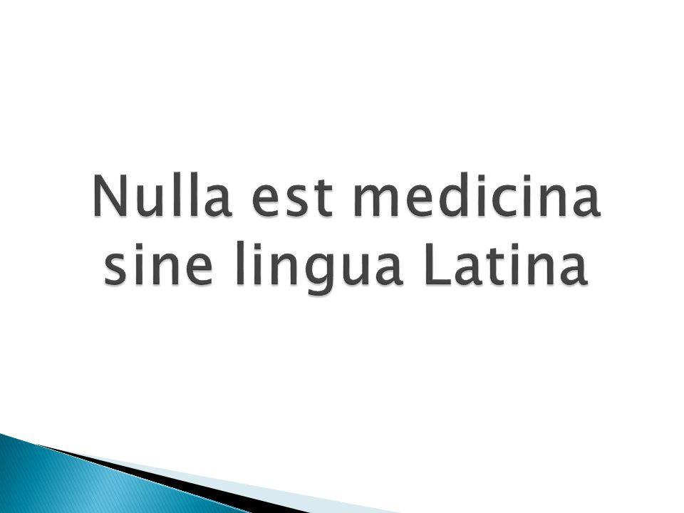 Nulla est medicina sine lingua Latina