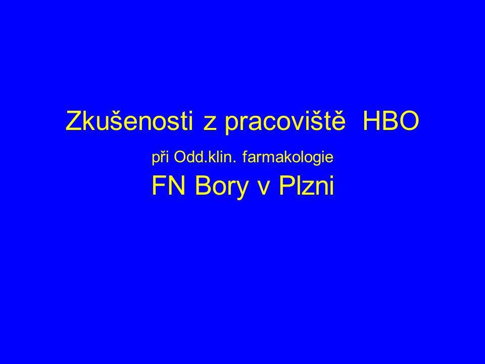 Zkušenosti z pracoviště HBO při Odd.klin. farmakologie FN Bory v Plzni