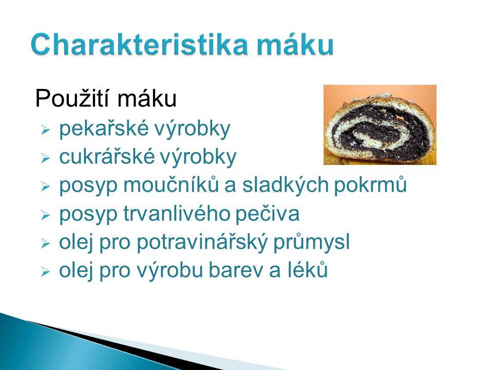 Charakteristika máku Použití máku pekařské výrobky cukrářské výrobky