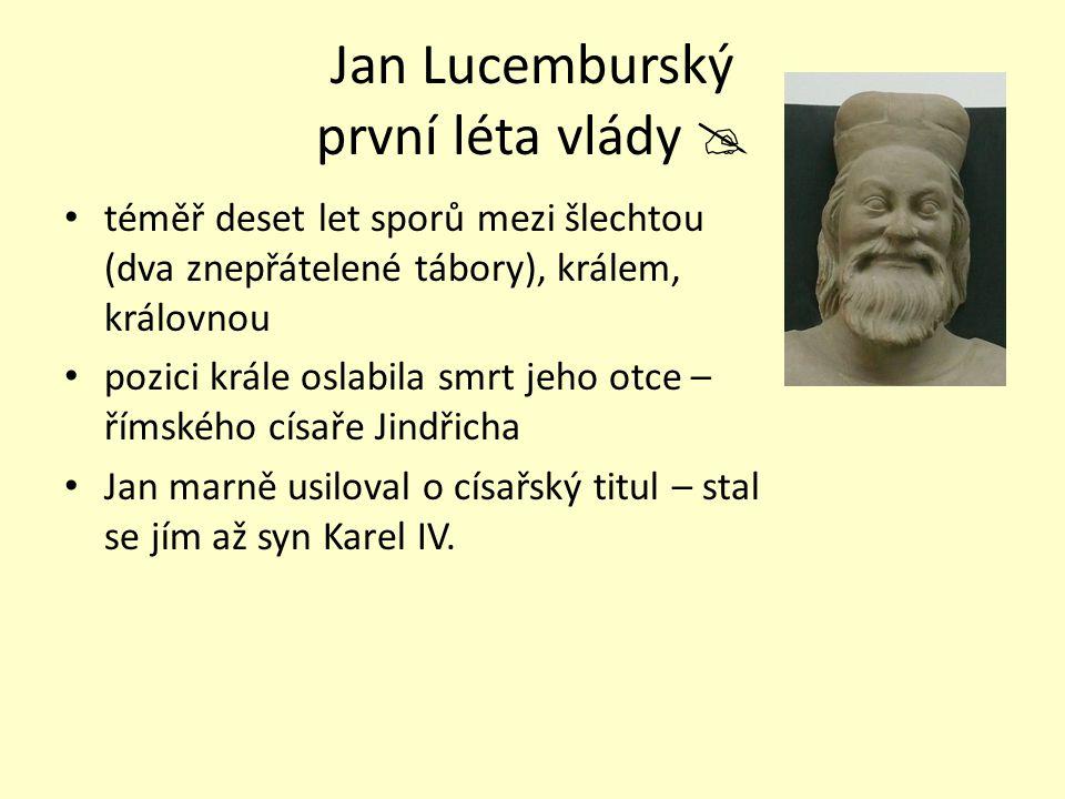 Jan Lucemburský první léta vlády 