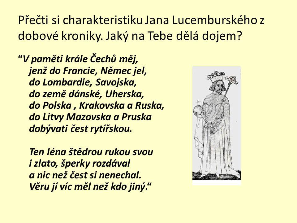 Přečti si charakteristiku Jana Lucemburského z dobové kroniky