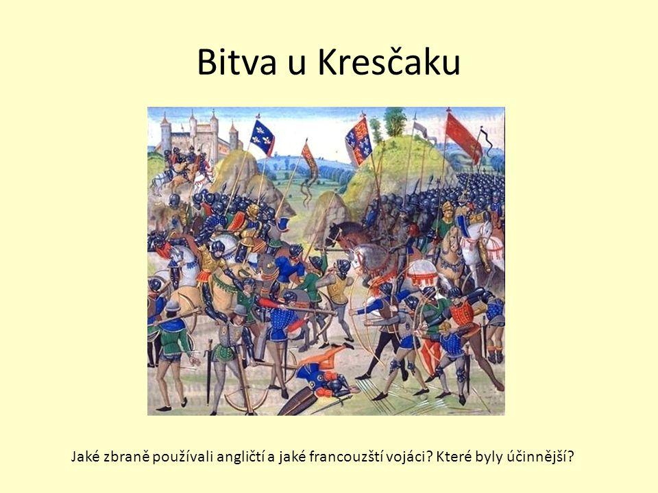 Bitva u Kresčaku Jaké zbraně používali angličtí a jaké francouzští vojáci Které byly účinnější
