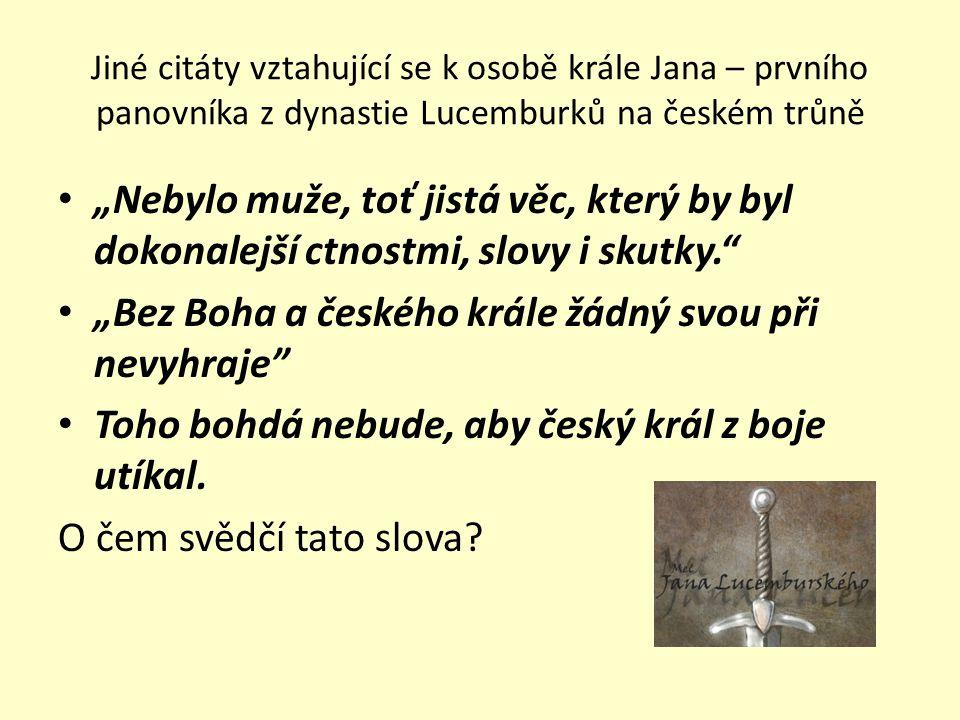 """""""Bez Boha a českého krále žádný svou při nevyhraje"""