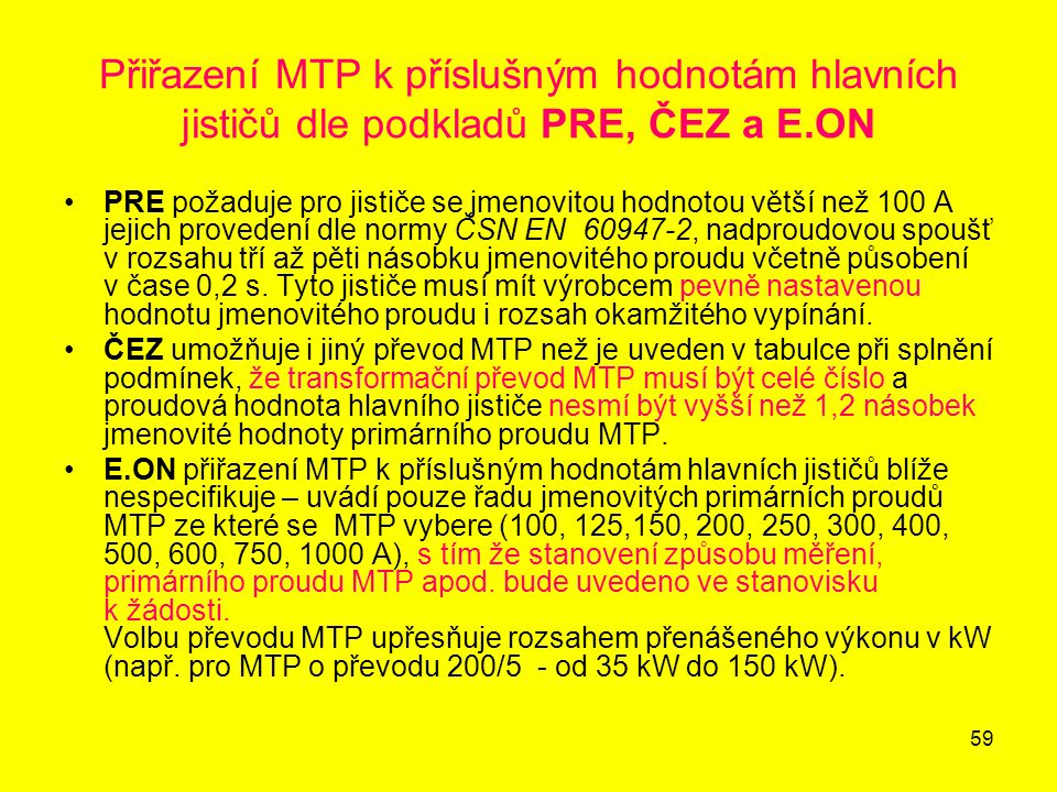 Přiřazení MTP k příslušným hodnotám hlavních jističů dle podkladů PRE, ČEZ a E.ON