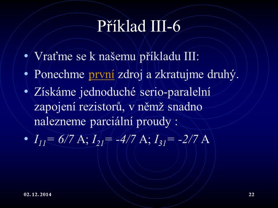Příklad III-6 Vraťme se k našemu příkladu III: