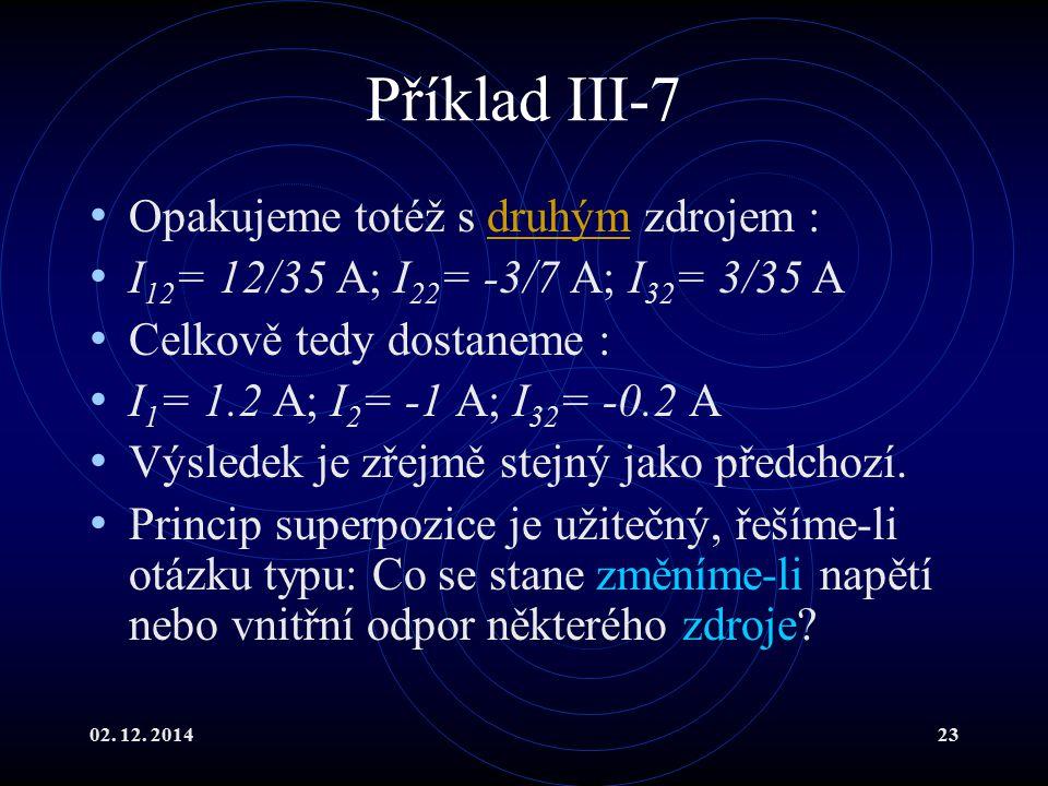 Příklad III-7 Opakujeme totéž s druhým zdrojem :