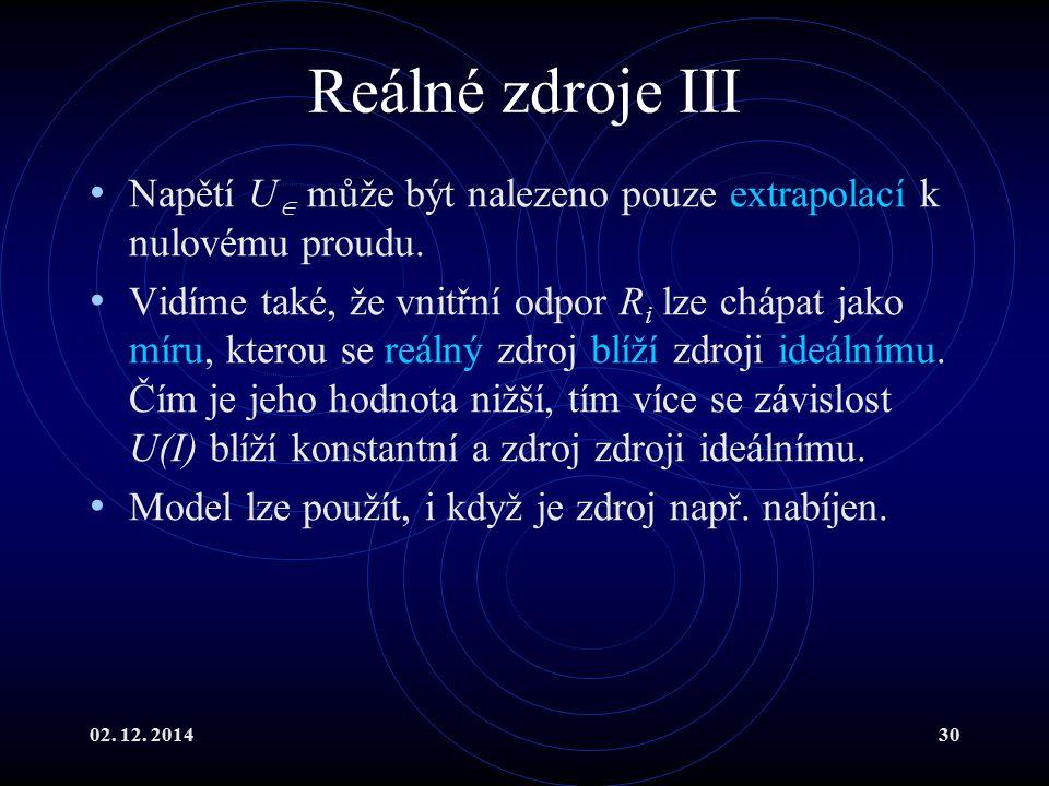 Reálné zdroje III Napětí U může být nalezeno pouze extrapolací k nulovému proudu.