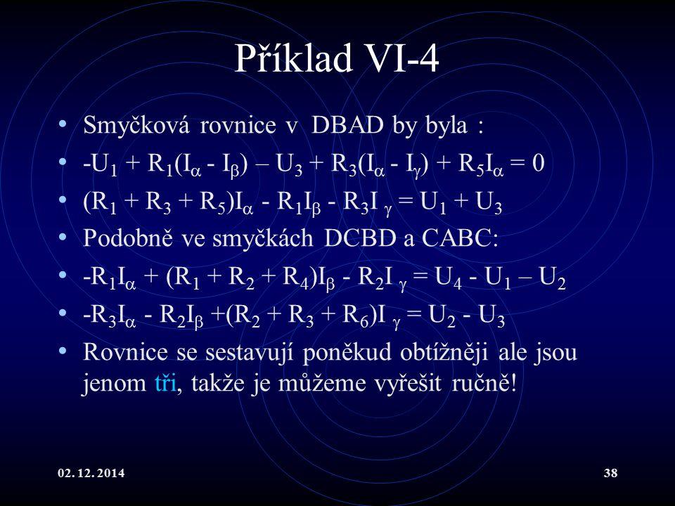 Příklad VI-4 Smyčková rovnice v DBAD by byla :