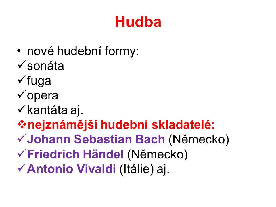 Hudba nové hudební formy: sonáta fuga opera kantáta aj.