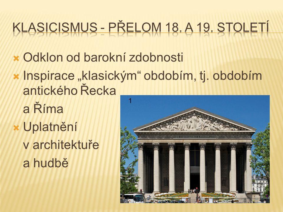 Klasicismus - přelom 18. a 19. století