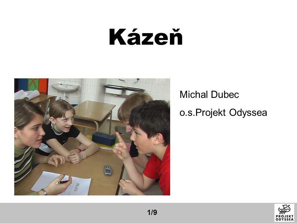 Kázeň Michal Dubec o.s.Projekt Odyssea 1/9
