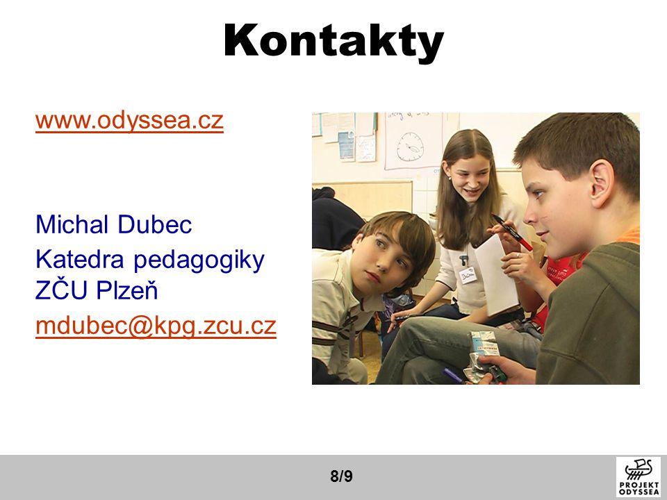 Kontakty www.odyssea.cz Michal Dubec Katedra pedagogiky ZČU Plzeň