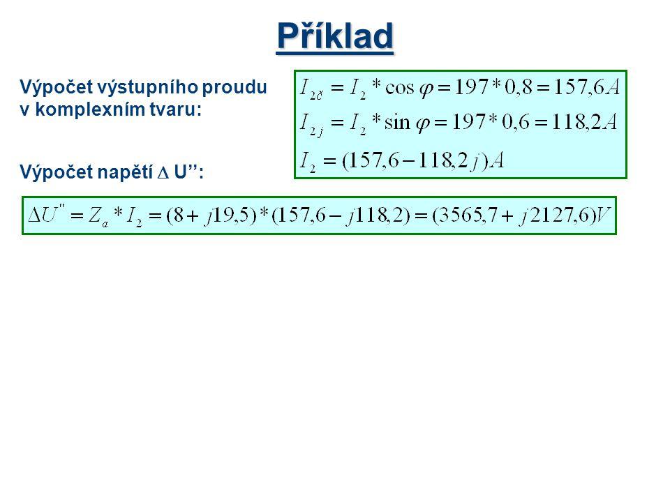 Příklad Výpočet výstupního proudu v komplexním tvaru: