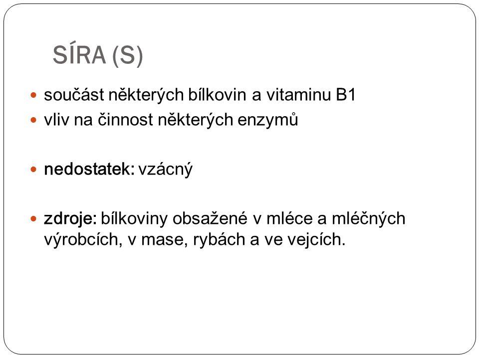 SÍRA (S) součást některých bílkovin a vitaminu B1