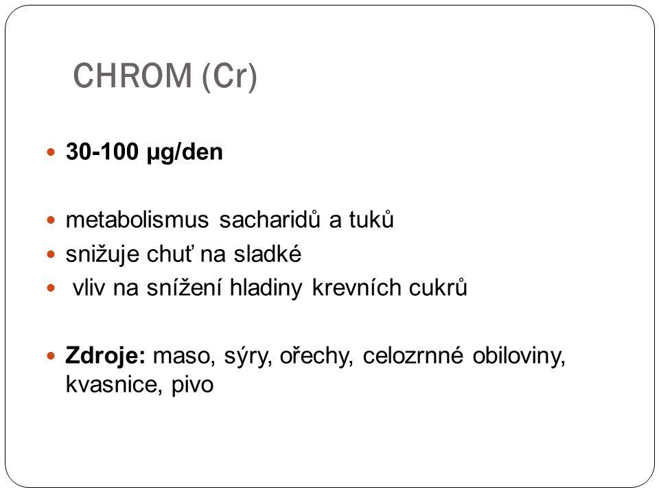 CHROM (Cr) 30-100 µg/den metabolismus sacharidů a tuků