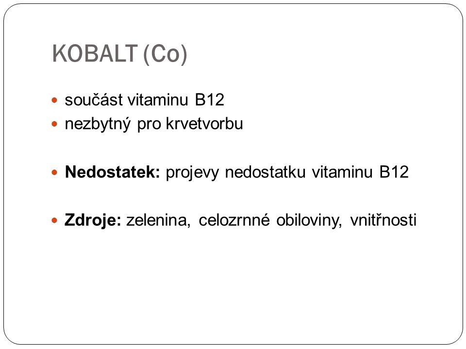 KOBALT (Co) součást vitaminu B12 nezbytný pro krvetvorbu