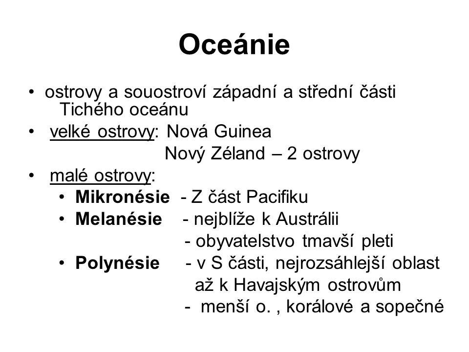 Oceánie • ostrovy a souostroví západní a střední části Tichého oceánu