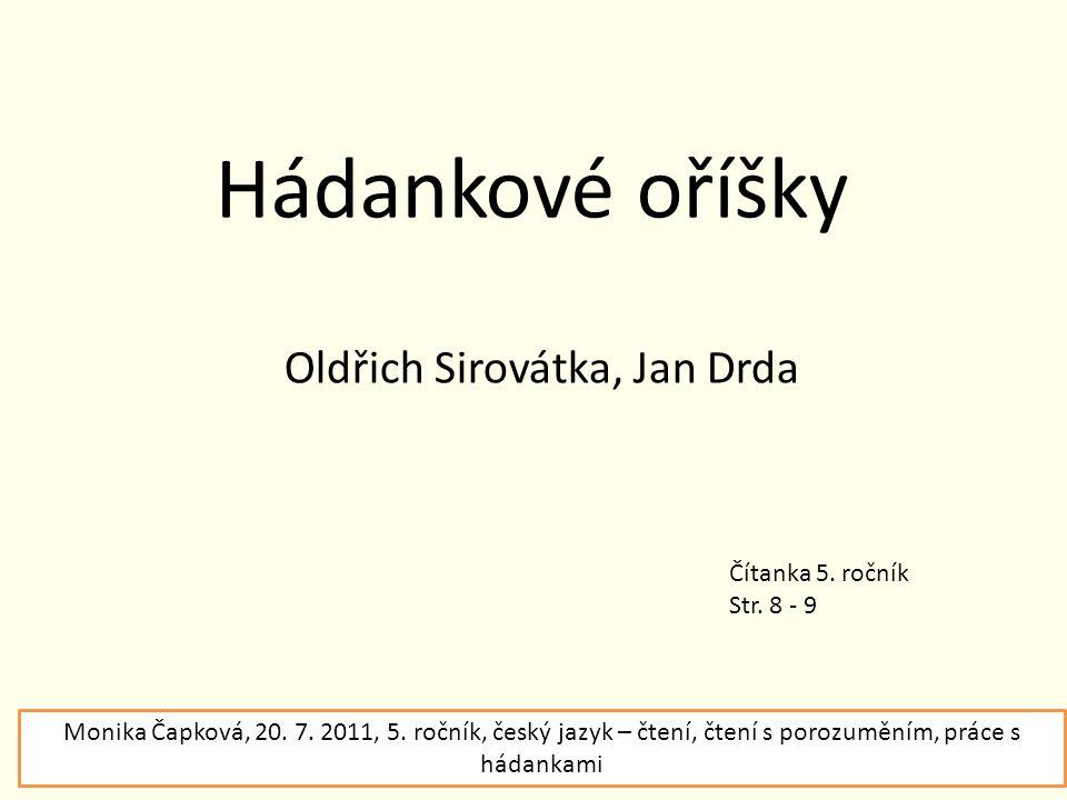 Oldřich Sirovátka, Jan Drda