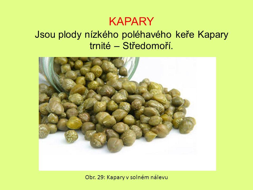 Jsou plody nízkého poléhavého keře Kapary trnité – Středomoří.