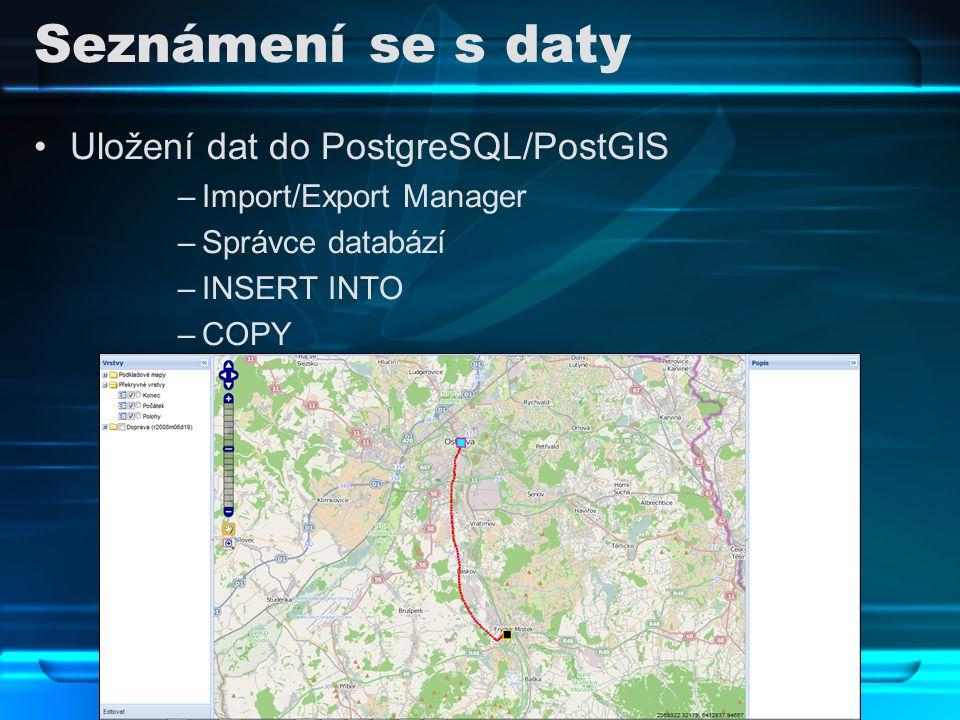 Seznámení se s daty Uložení dat do PostgreSQL/PostGIS