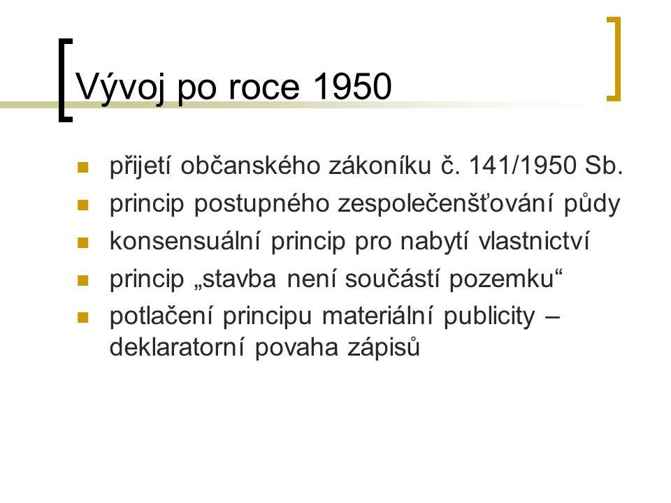Vývoj po roce 1950 přijetí občanského zákoníku č. 141/1950 Sb.