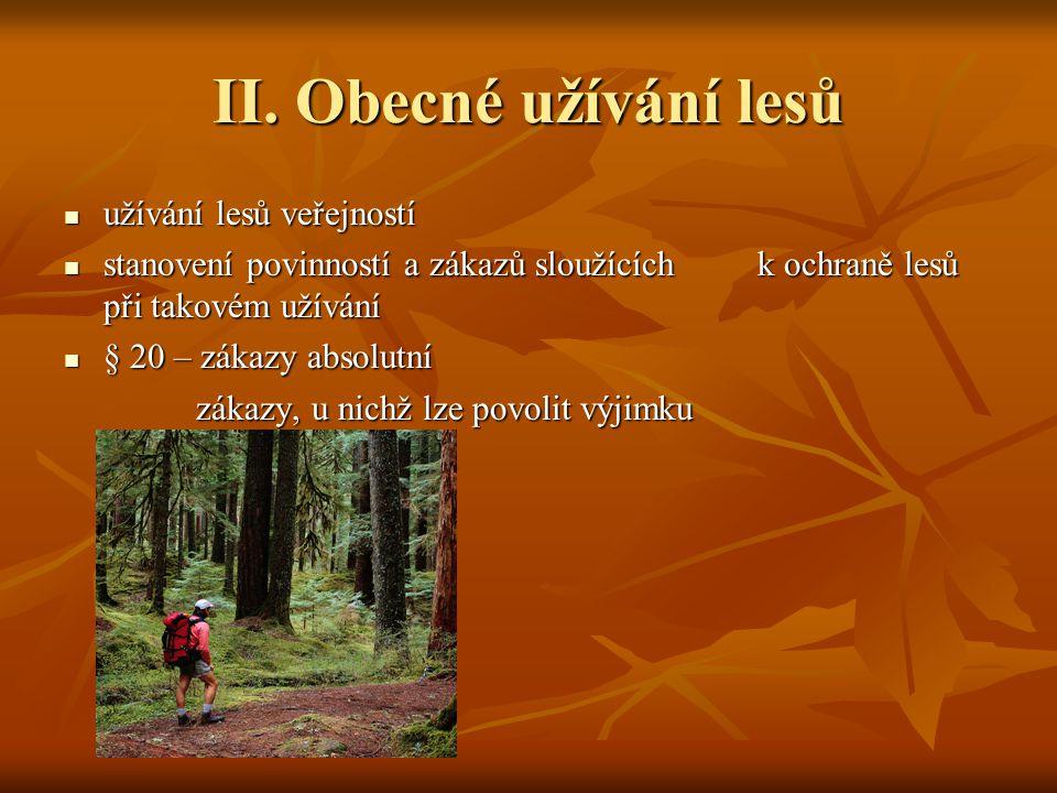 II. Obecné užívání lesů užívání lesů veřejností