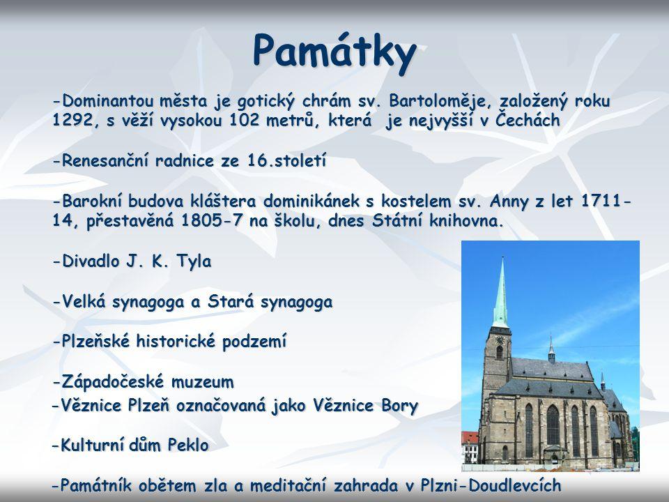 Památky -Dominantou města je gotický chrám sv. Bartoloměje, založený roku 1292, s věží vysokou 102 metrů, která je nejvyšší v Čechách.
