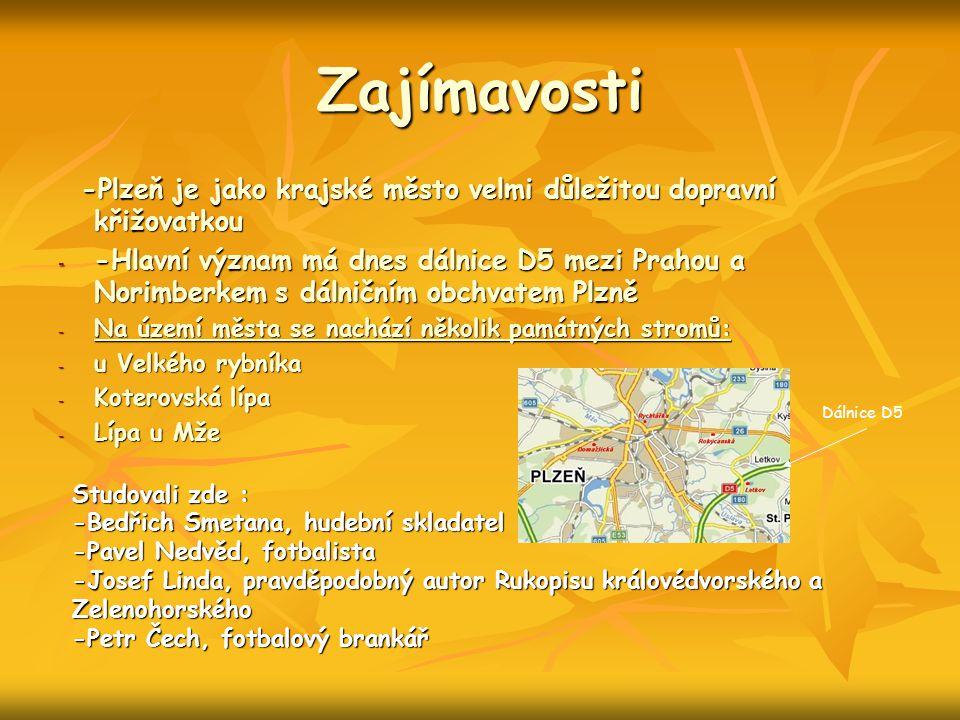Zajímavosti -Plzeň je jako krajské město velmi důležitou dopravní křižovatkou.