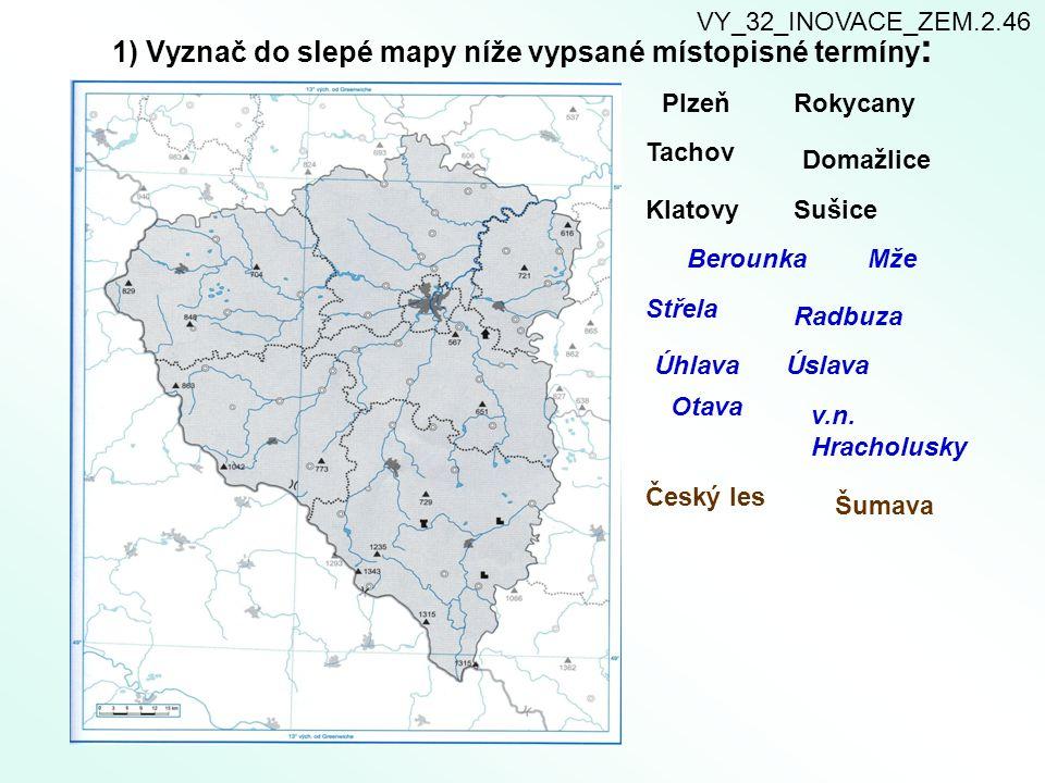 1) Vyznač do slepé mapy níže vypsané místopisné termíny: