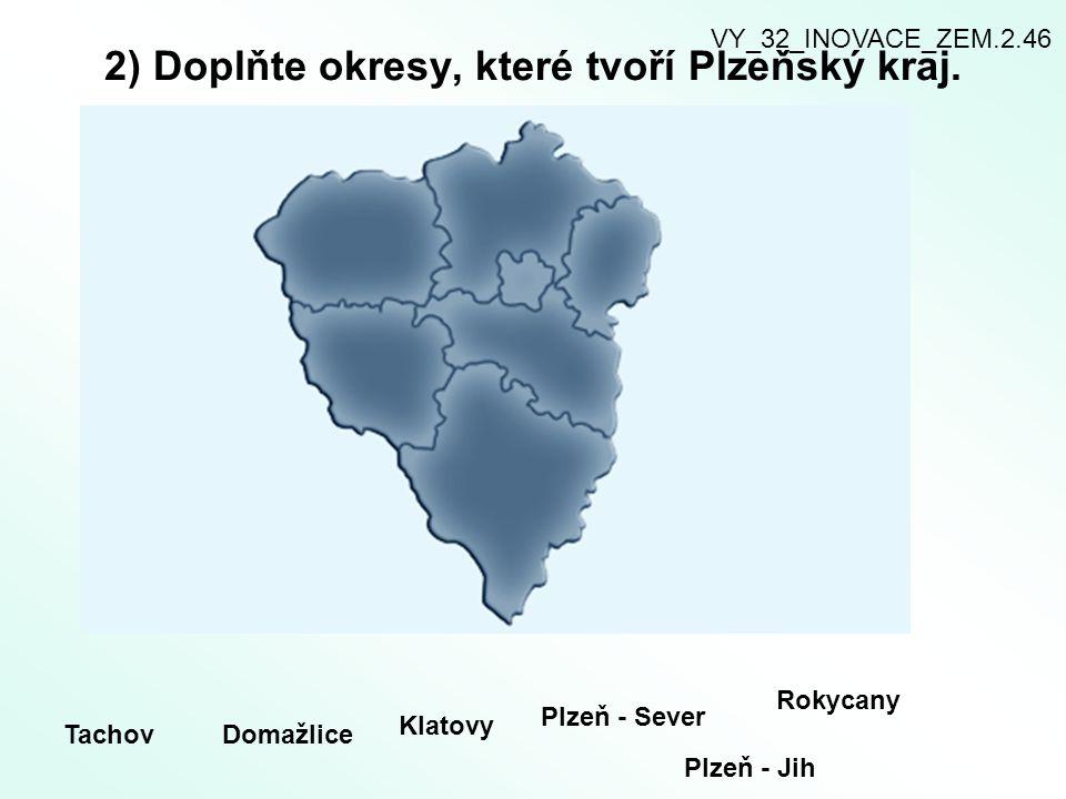 2) Doplňte okresy, které tvoří Plzeňský kraj.