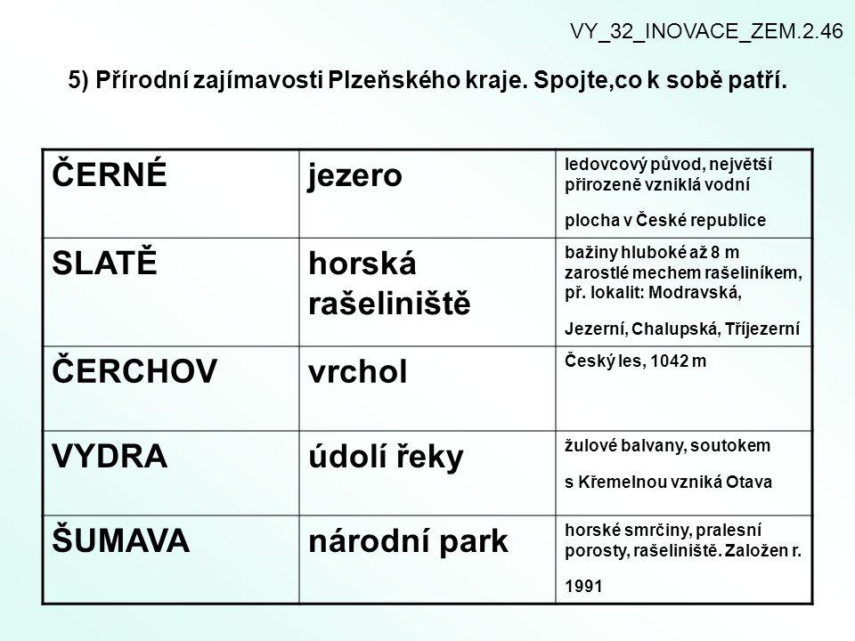 5) Přírodní zajímavosti Plzeňského kraje. Spojte,co k sobě patří.
