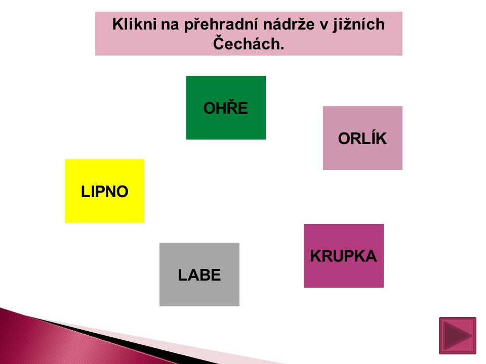 Klikni na přehradní nádrže v jižních Čechách.