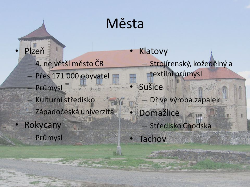 Města Plzeň Rokycany Klatovy Sušice Domažlice Tachov