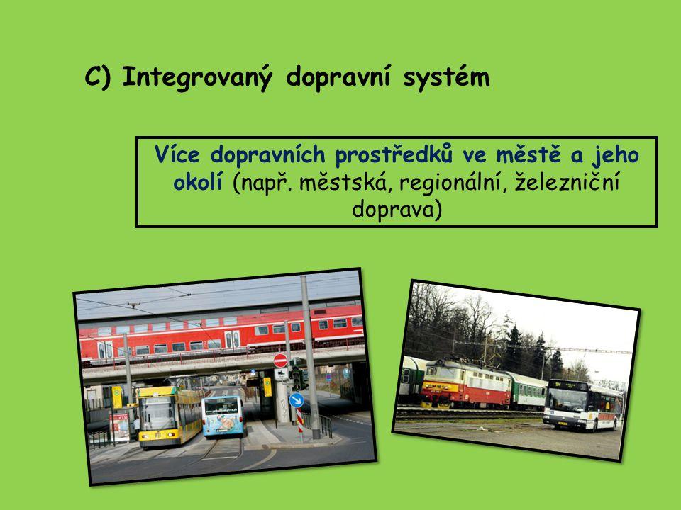 C) Integrovaný dopravní systém