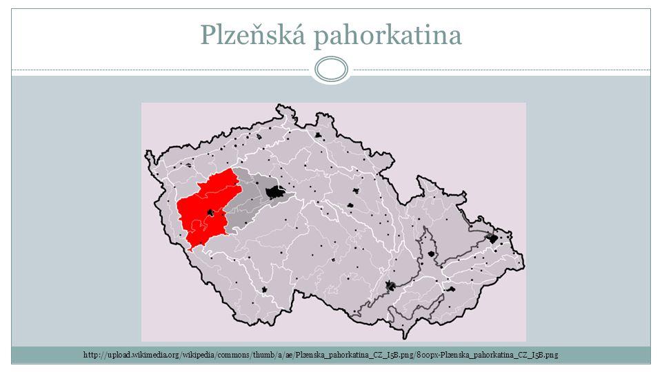 Plzeňská pahorkatina http://upload.wikimedia.org/wikipedia/commons/thumb/a/ae/Plzenska_pahorkatina_CZ_I5B.png/800px-Plzenska_pahorkatina_CZ_I5B.png.
