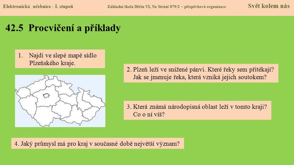 42.5 Procvičení a příklady Najdi ve slepé mapě sídlo Plzeňského kraje.