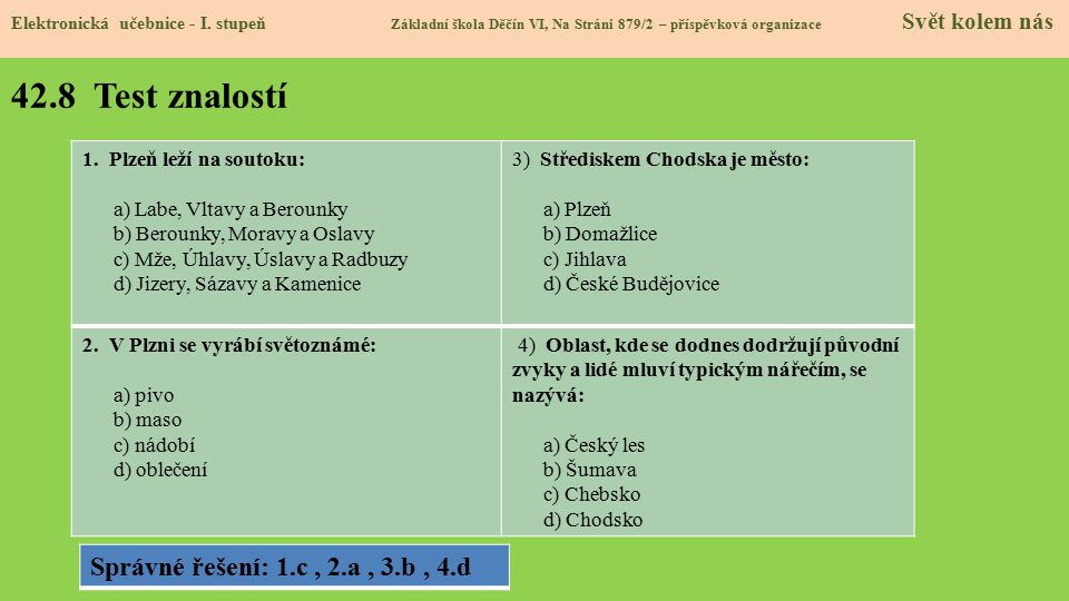42.8 Test znalostí Správné řešení: 1.c , 2.a , 3.b , 4.d