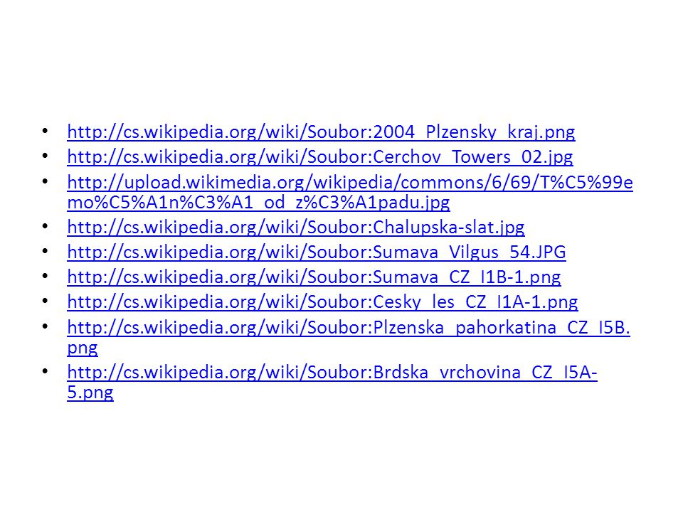 http://cs.wikipedia.org/wiki/Soubor:2004_Plzensky_kraj.png http://cs.wikipedia.org/wiki/Soubor:Cerchov_Towers_02.jpg.