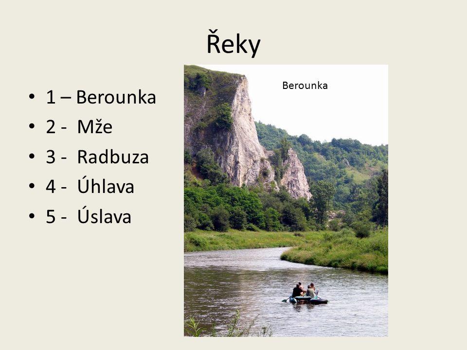 Řeky Berounka 1 – Berounka 2 - Mže 3 - Radbuza 4 - Úhlava 5 - Úslava