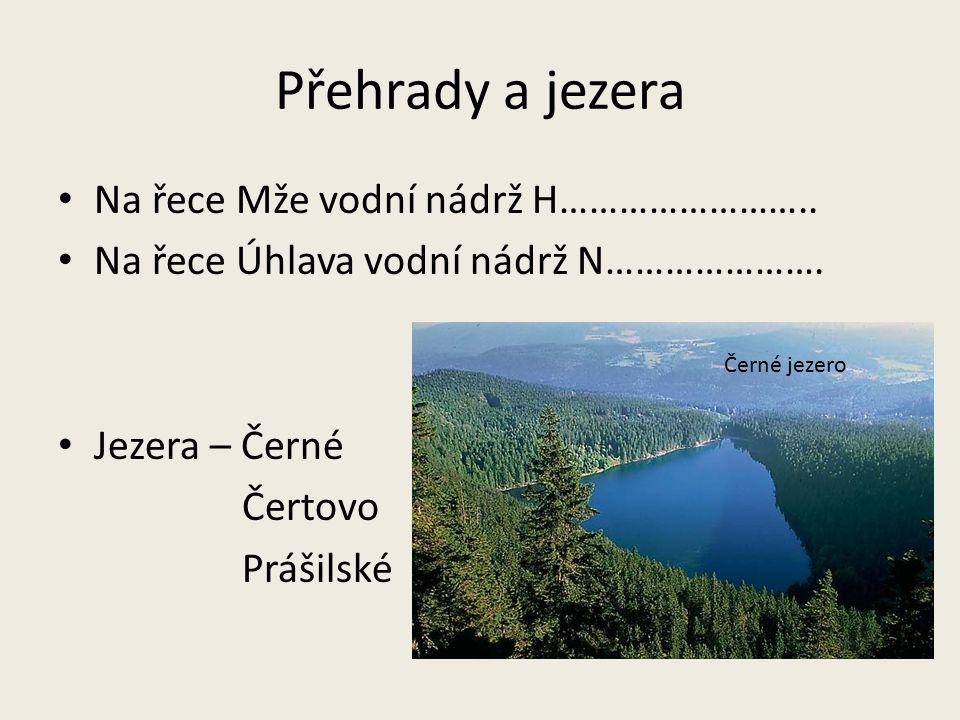 Přehrady a jezera Na řece Mže vodní nádrž H……………………..