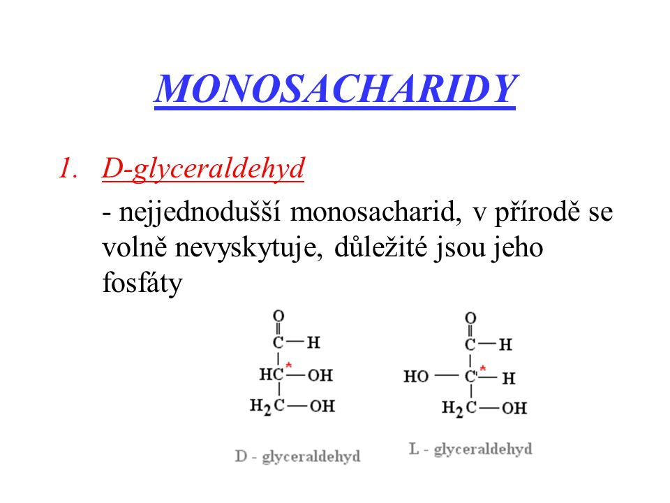 MONOSACHARIDY D-glyceraldehyd