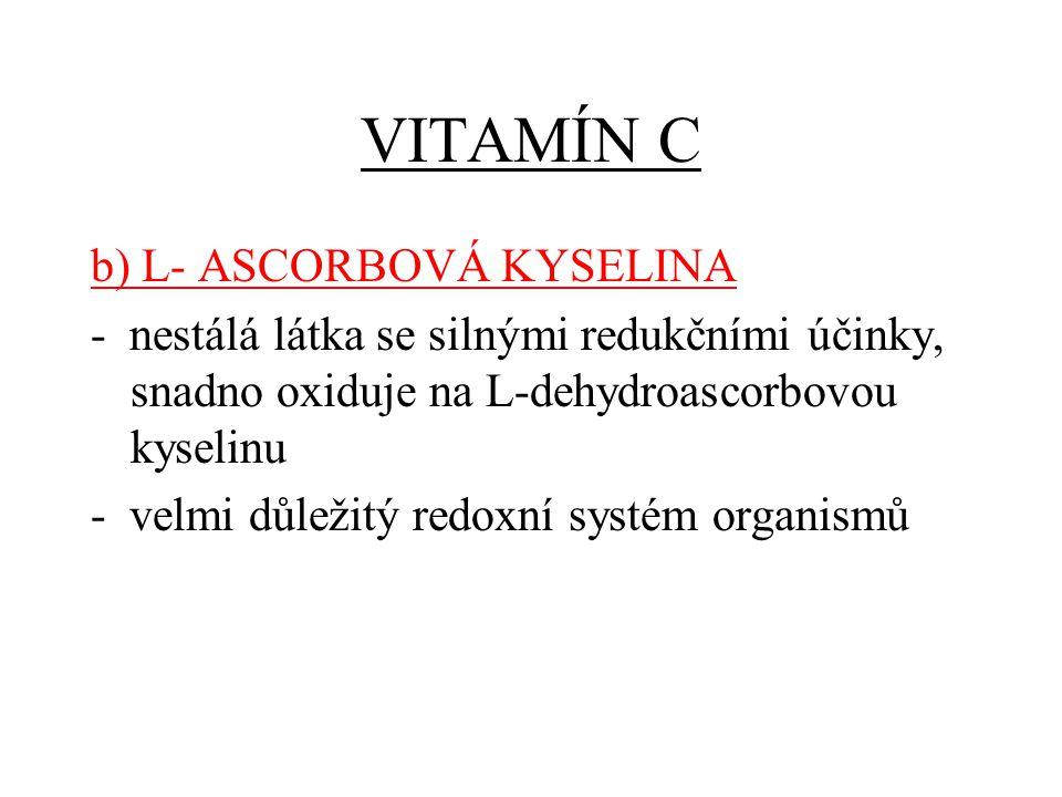 VITAMÍN C b) L- ASCORBOVÁ KYSELINA