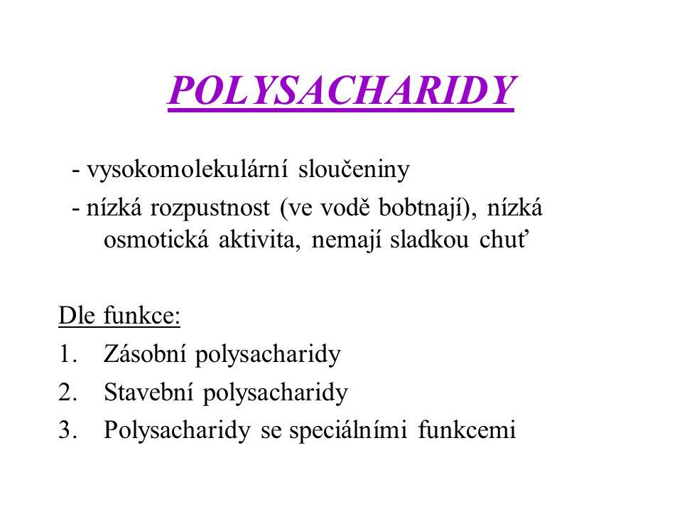POLYSACHARIDY - vysokomolekulární sloučeniny