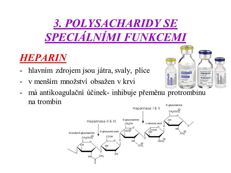 3. POLYSACHARIDY SE SPECIÁLNÍMI FUNKCEMI