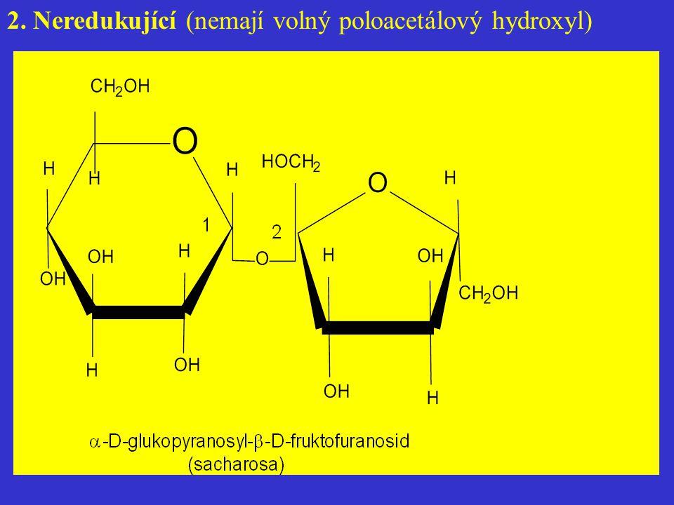 2. Neredukující (nemají volný poloacetálový hydroxyl)