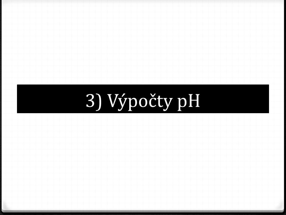 3) Výpočty pH