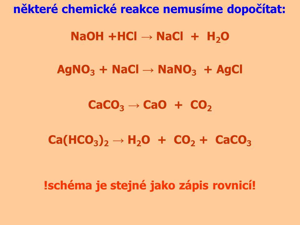 některé chemické reakce nemusíme dopočítat: