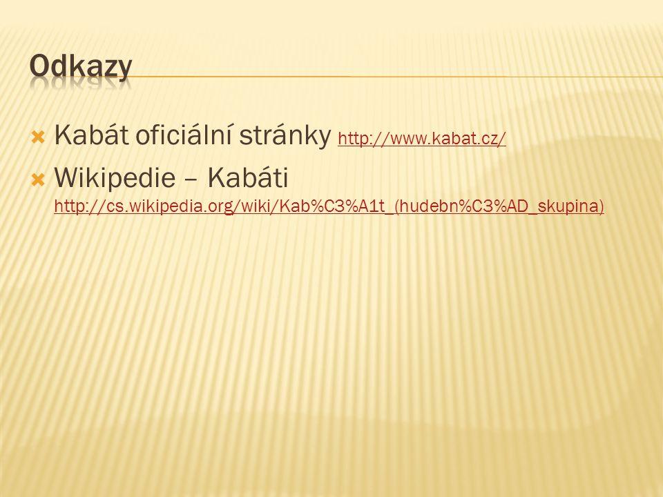 Odkazy Kabát oficiální stránky http://www.kabat.cz/